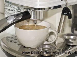 How Does Coffee Machine Work