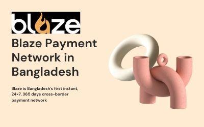 Blaze is Bangladesh payment network